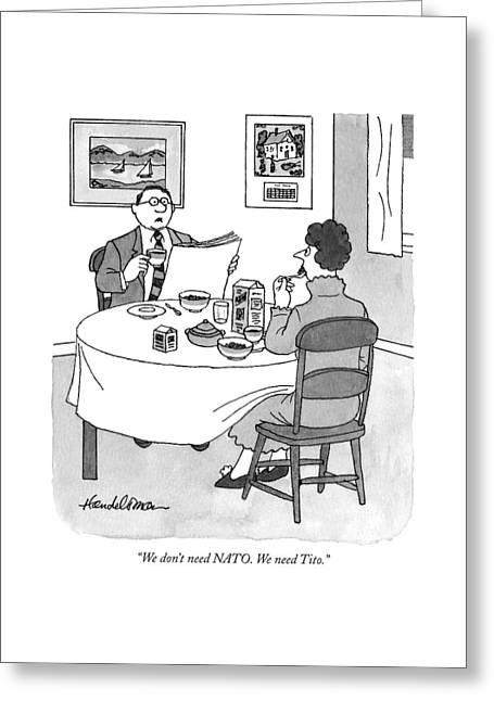 We Don't Need Nato. We Need Tito Greeting Card