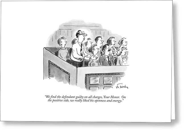 We Find The Defendant Guilty On All Charges Greeting Card by Mike Twohy