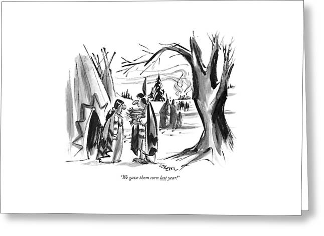 We Gave Them Corn Last Year! Greeting Card by Lee Lorenz