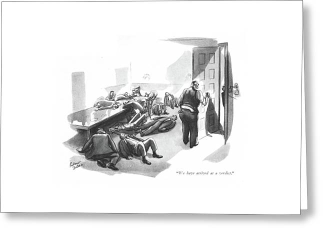 We Have Arrived At A Verdict Greeting Card by Richard Decker