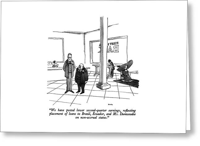 We Have Posted Lower Second-quarter Earnings Greeting Card
