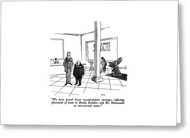 We Have Posted Lower Second-quarter Earnings Greeting Card by George Booth
