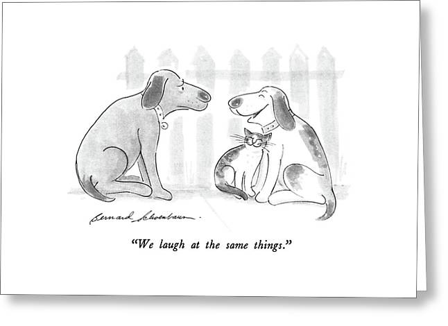 We Laugh At The Same Things Greeting Card by Bernard Schoenbaum