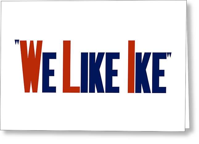 We Like Ike Greeting Card