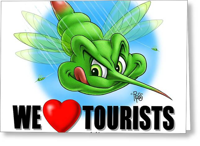 We Love Tourists Mosquito Greeting Card
