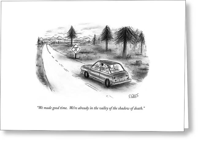 We Made Good Time.  We're Already In The Valley Greeting Card by Sam Gross