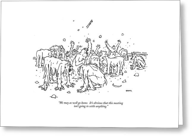 We May As Well Go Home.  It's Obvious That This Greeting Card by George Booth