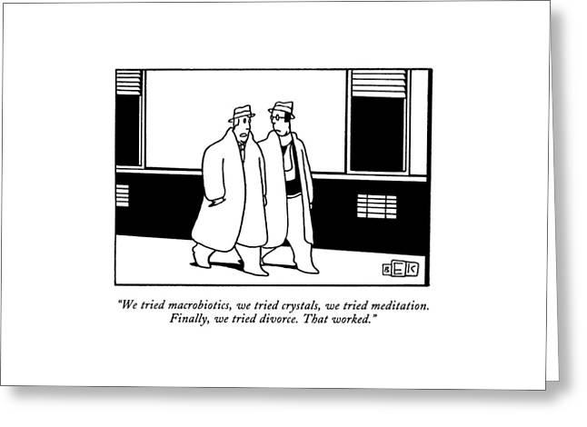 We Tried Macrobiotics Greeting Card by Bruce Eric Kaplan