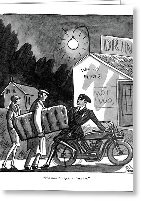 We Want To Report A Stolen Car Greeting Card by Peter Arno