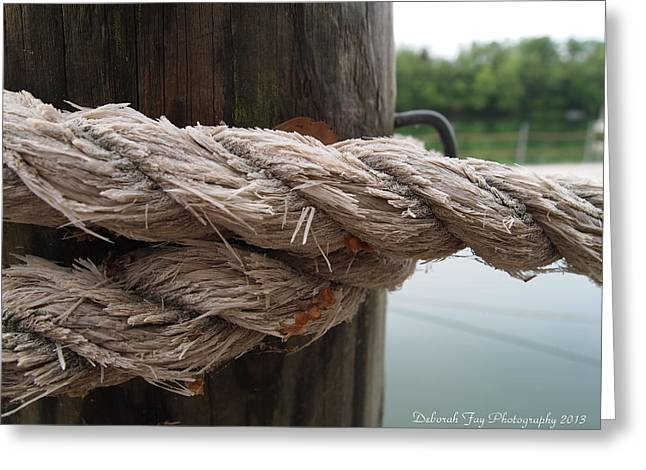Weathered Ropes On The Dock Greeting Card by Deborah Fay