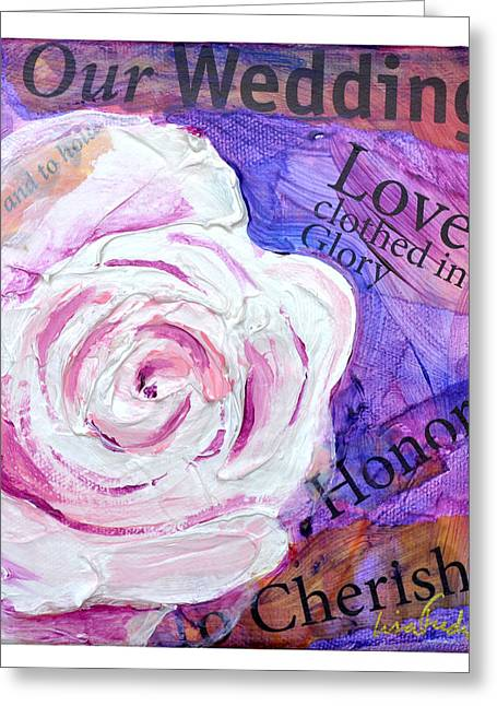 Greeting Card featuring the painting Wedding Rose by Lisa Fiedler Jaworski