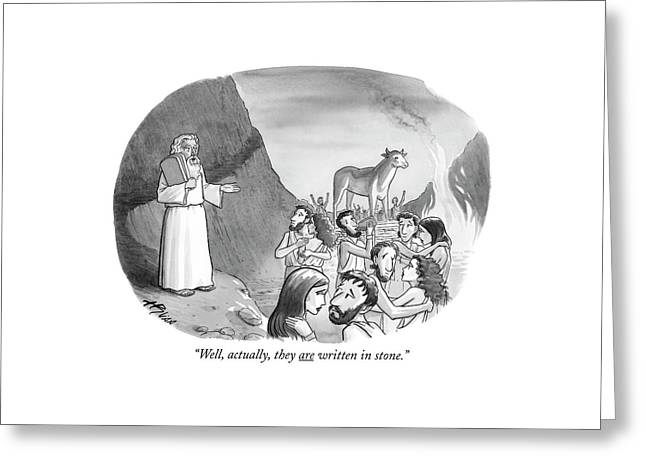 Well, Actually, They Are Written In Stone Greeting Card by Harry Bliss