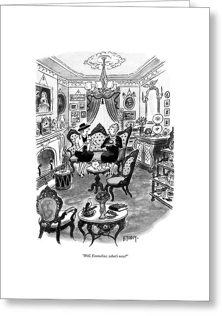 Well, Emmeline, What's New? Greeting Card by Barney Tobey