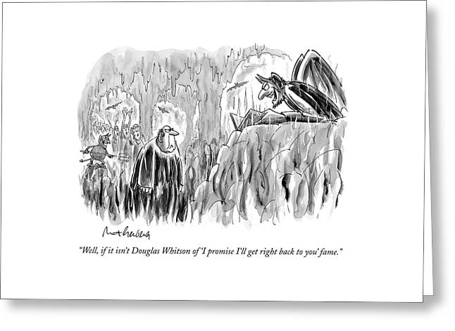 Well, If It Isn't Douglas Whitson Of 'i Promise Greeting Card by Mort Gerberg