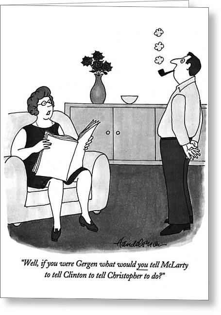 Well, If You Were Gergen What Would You Tell Greeting Card by J.B. Handelsman