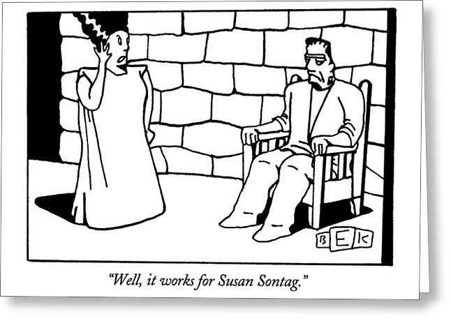 Well, It Works For Susan Sontag Greeting Card by Bruce Eric Kaplan