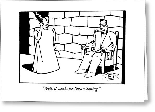 Well, It Works For Susan Sontag Greeting Card
