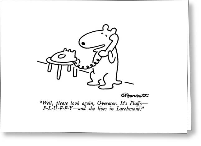 Well, Please Look Again, Operator.  It's Fluffy - Greeting Card by Charles Barsotti