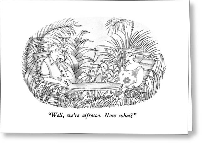 Well, We're Alfresco.  Now What? Greeting Card