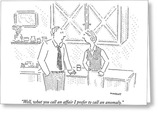 Well, What You Call An Affair I Prefer To Call An Greeting Card by Robert Mankoff