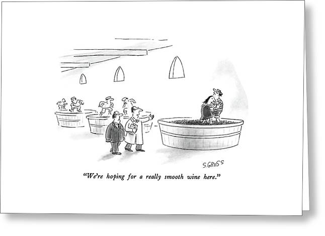 We're Hoping For A Really Smooth Wine Here Greeting Card by Sam Gross
