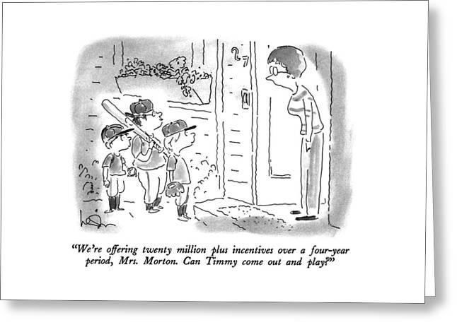 We're Offering Twenty Million Plus Incentives Greeting Card