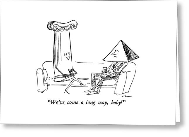 We've Come A Long Way Greeting Card by Al Ross