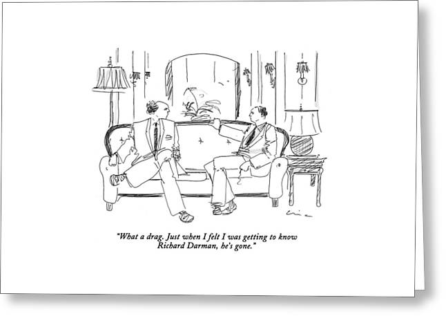 What A Drag. Just When I Felt I Was Getting Greeting Card by Richard Cline