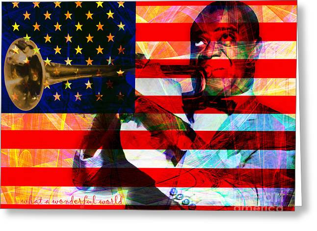 What A Wonderful World Louis Armstrong With Flag 20141218 V2 With Text Greeting Card by Wingsdomain Art and Photography