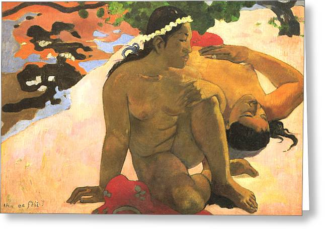 What Are You Jealous Greeting Card by Eugene Henri Paul Gauguin