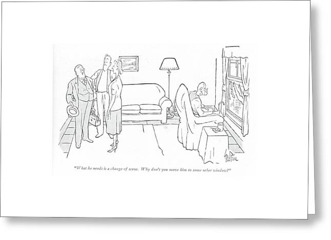 What He Needs Is A Change Of Scene. Why Don't Greeting Card by George Price