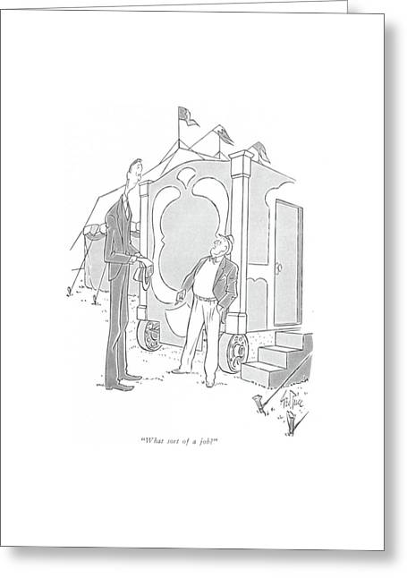 What Sort Of A Job? Greeting Card by George Price