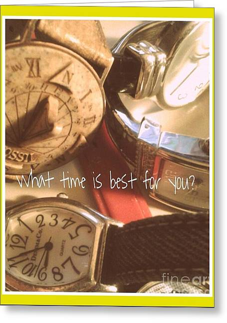 What Time Is Best Greeting Card by Susan Townsend