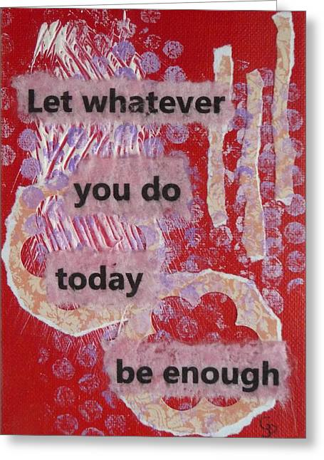 Whatever You Do - 1 Greeting Card