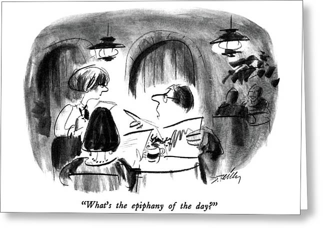 What's The Epiphany Of The Day? Greeting Card by Donald Reilly