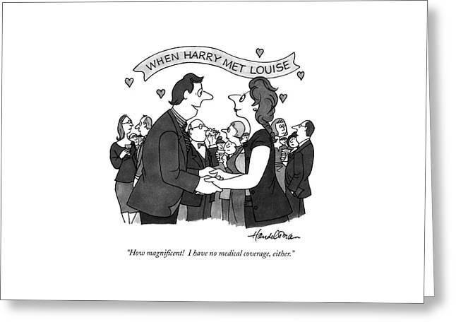 When Harry Met Louise How Magnificent!  I Have No Greeting Card by J.B. Handelsman