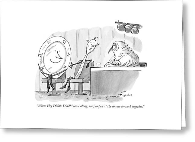 When 'hey Diddle Diddle' Came Greeting Card by Mike Twohy