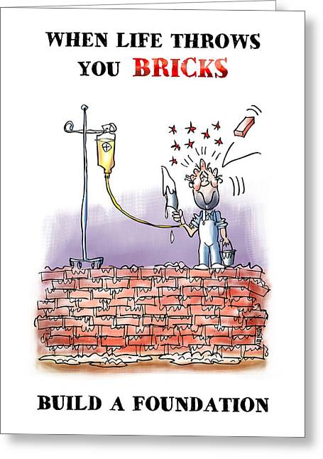 When Life Throws You Bricks Greeting Card
