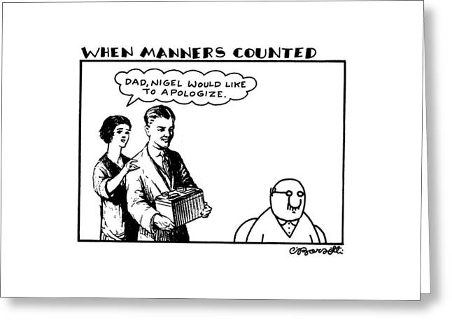 When Manners Counted 'dad Greeting Card by Charles Barsotti