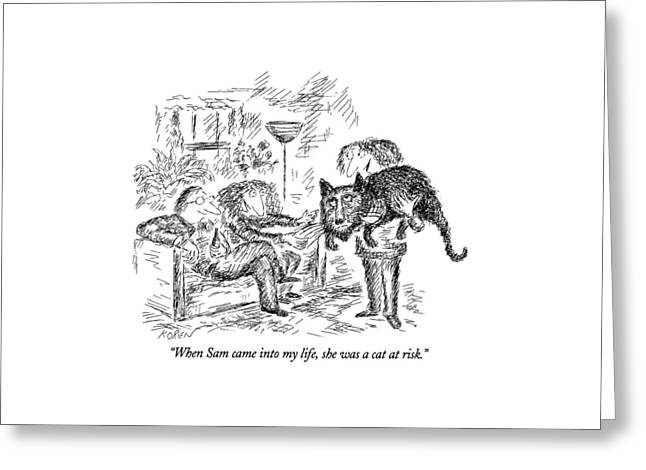 When Sam Came Into My Life Greeting Card by Edward Koren