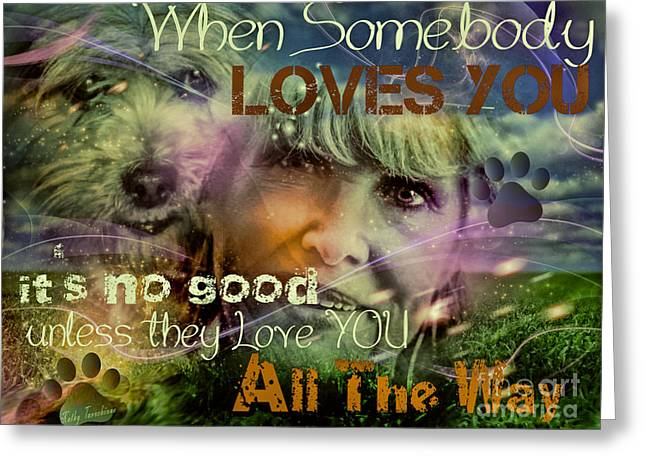 Greeting Card featuring the digital art When Somebody Loves You - 3 by Kathy Tarochione