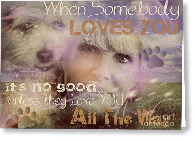 Greeting Card featuring the digital art When Somebody Loves You-2 by Kathy Tarochione