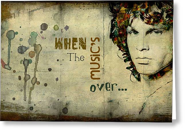 When The Music's Over... Greeting Card by Marie  Gale