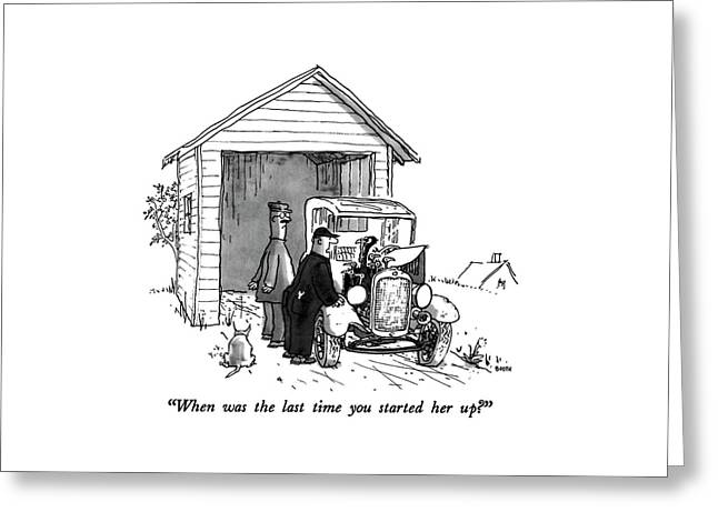 When Was The Last Time You Started Her Up? Greeting Card