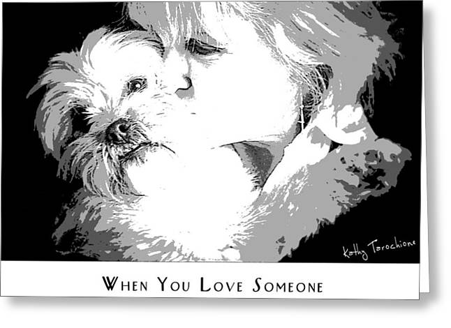 Greeting Card featuring the digital art When You Love Someone by Kathy Tarochione