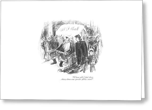 Where Will I ?nd Those Thirty-three-cent Percale Greeting Card by Perry Barlow