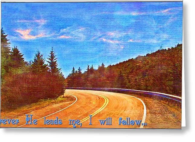 Wherever He Leads Greeting Card by Michelle Greene Wheeler