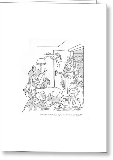 Whew! 'tain't A ?t Night Out For Man Nor Beast! Greeting Card by George Price