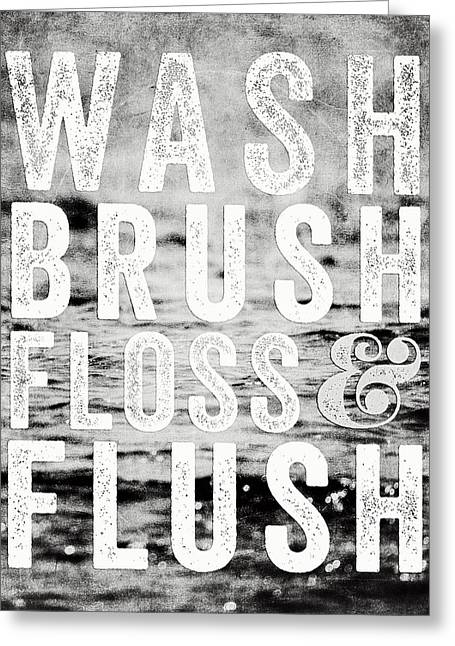 Whimsical Bathroom Decor Typography In Black And White  Greeting Card by Lisa Russo