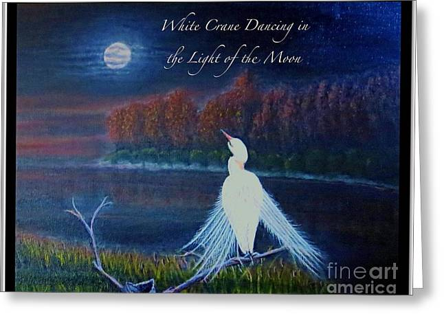White Crane Dancing In The Light Of The Moon With Text Greeting Card by Kimberlee Baxter
